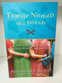 Female Nomad and Friends : Tales of Breaking Free and Breaking Bread by Rita Golden Gelman(旅行)英文原版书