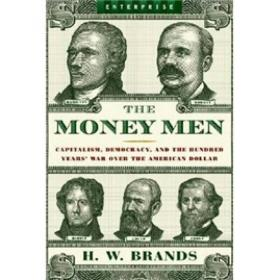 The Money Men: Capitalism, Democracy, and the Hundred Years War Over the American Dollar