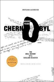 Voices from Chernobyl:The Oral History of a Nuclear Disaster