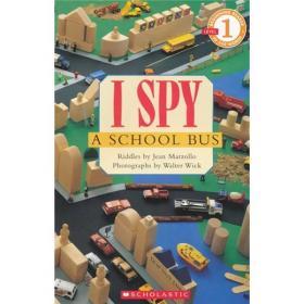 I Spy: A School Bus  学乐读本系列第一级·视觉大发现:一辆校车