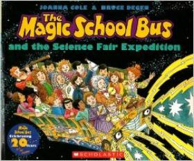 The Magic School Bus? and the Science Fair Exped