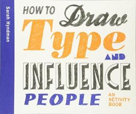 How to Draw Type and Influence People: Create Your Own Hand-drawn Fonts
