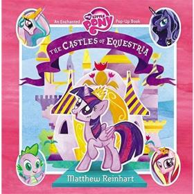My Little Pony: The Castles of Equestria(Pop-Up)小马宝莉的城堡(立体故事书)