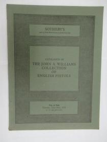 Sothebys Catalogue of The John A.Williams Collection of English Pistols(苏富比约翰威廉姆斯英国手枪收藏目录)