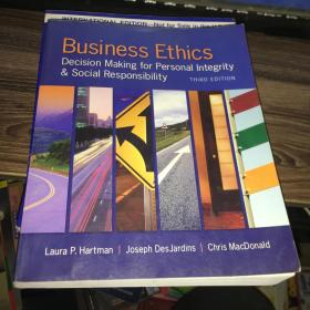 Business ethics Decision making for personal integrity and social responsibility THIRD EDITION