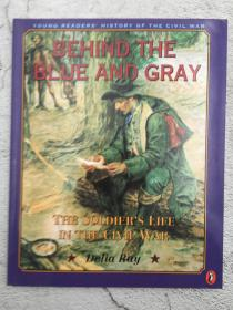 Behind the Blue and Gray: The Soldiers Life in the Civil War (Young Readers History of the Civil War)