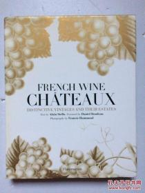 FRENCH WINE CHATEAUX:French Wine Chateaux: Distinctive Vintages and Their Estates (精装)实物拍摄