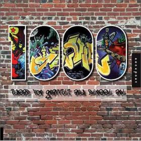 1,000 Ideas For Graffiti And Street Art: