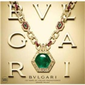 Bulgari:125 Years of Italian Magnificence