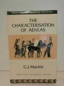 艾尼阿斯之研究 The Characterization of Aeneas (Scottish Classical Studies) by C. J. Mackie (古希腊研究)英文原版书