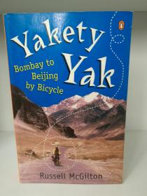 Yakity Yak:Bombay to Beijing by Bicycle by Russell McGilton (旅行)英文原版书