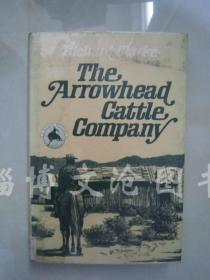 The Arrowhead Cattle Company【大32开精装 英文原版 】