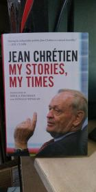 JEAN CHRETIEN MY  STORIES,MY TIMES