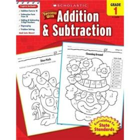 Scholastic Success with Addition & Subtraction: Grade 1学乐成功系列练习册:一年级加减法