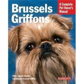 Brussels Griffons (A Complete Pet Owners Manual)