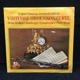 古典音乐黑胶唱片:Bellini.Cimarosa.Donizetti.Salieri VIRTUOSE OBOENKONZERTE Heinz Holliger . Bamberger Symphoniker . Peter Maag 七八十年出版 大33转