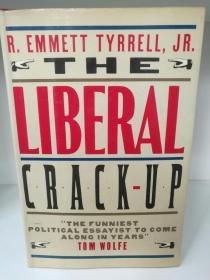 The Liberal Crack-Up by  R. Emmett Tyrrel l Jr. (政治学)英文原版书