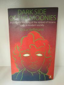 Dark Side of the Moonies:A Powetful Warning of the Spread of Bizarre Cults in Modern Society by  Erica Heftmann (社会学)英文原版书