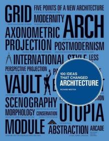 100 Ideas that Changed Architecture 100个改变建筑的想法