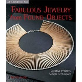 (进口英文原版)Fabulous Jewelry from Found Objects: Creative Projects, Simple Techniques