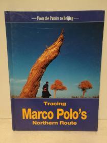 追寻马可·波罗:从帕米尔高原到北京 Tracing Marco Polos northern route: From the Pamirs to Beijing (中国)英文原版书