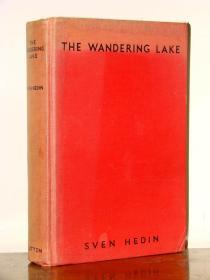 【斯文·赫定名著】1940年英文版《游移的湖》—108幅(传奇秘境的罗布泊)老照片及图片+彩色折叠行程路线图