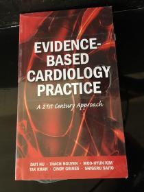Evidence Based Cardiology Practice ——A 21st Century Approach 循证心脏病学实践
