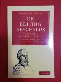 On Editing Aeschylus: A Criticism(论编辑埃斯库罗斯的戏剧作品)