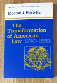 The Transformation of American Law, 1780–1860 (Studies in Legal History) 0674903714