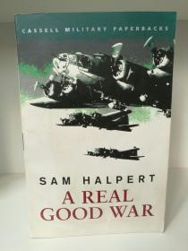 A Real Good War by Sam Halpert (二战/空战)英文原版书