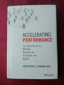Accelerating Performance: How Organizations Can Mobilize, Execute, and Transform with Agility (英语) 精装
