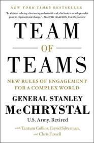 Team of Teams:New Rules of Engagement for a Complex World