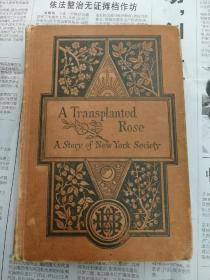 外文古籍精装毛边《a transplanted rose a story of new york society》一朵移植的玫瑰——一个美国纽约社会的故事