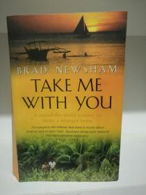 Take Me with You:A round-the-world journey to invite a stranger home by Brad Newsham 英文原版书
