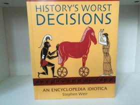 史上最糟糕的决策:白痴大百科全书 Historys Worst Decisions:An Encyclopedia Idiotica by Stephen Weir (世界史)英文原版书