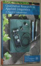 英文原版书 Qualitative Research in Applied Linguistics: A Practical Introduction 平装本 2009 by J. Heigham (Editor), R. Croker (Series Editor)