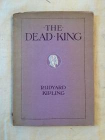 RUDYARD KIPLING:THE DEAD KING(插图本,伦敦1910年)