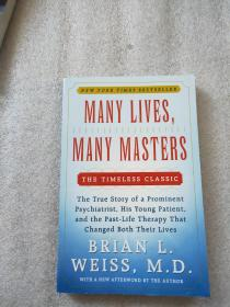 Many Lives, Many Masters:The True Story of a Prominent Psychiatrist, His Young Patient, and the Past-Life Therapy That Changed Both Their Lives