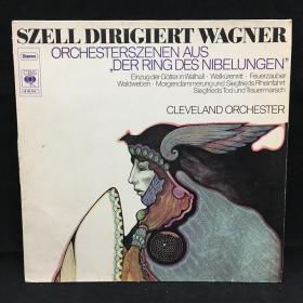 古典音乐黑胶唱片:乔治·塞尔指挥瓦格纳的管弦乐作品 SZELL DIRIGIERT WAGNER :ORCHESTERSZENEN AUS DER RING DES NIBELUNGEN 七八十年出版 大33转