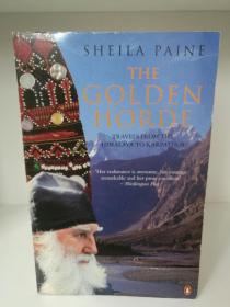 从喜马拉雅到卡尔帕索斯 The Golden Horde:Travels from the Himalaya to Karpathos  by Sheila Paine (旅行)英文原版书