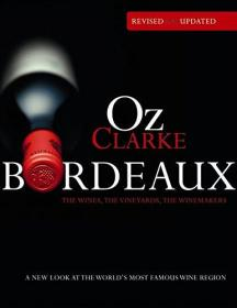 英文原版 Oz Clarke Bordeaux: A New Look at the Worlds Most Famous Wine Region 英国品酒大师带您了解世界最著名的产区--法国波尔多的葡萄酒