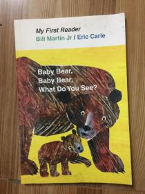 My First Reader: Baby Bear,Baby Bear,What Do You See?