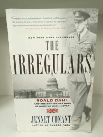 The Irregulars:Roald Dahl and the British Spy Ring in Wartime Washington by Jennet Conant(间谍)英文原版书