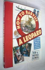 How to Babysit a Leopard: and Other True Stories from Our Travels Across Six Continents (精裝大16開原版外文書)