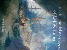 The Life and Masterworks of J.M.W. Turner[特纳]