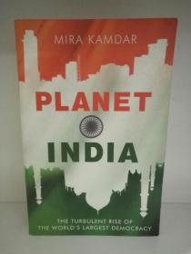 Planet India:The Turbulent Rise of the Worlds Largest Democracy by Mira Kamdar (印度)英文原版书