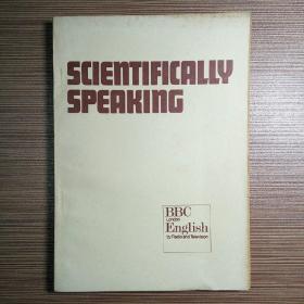 SCIENTIFICALLY SPEAKING 科技英语会话