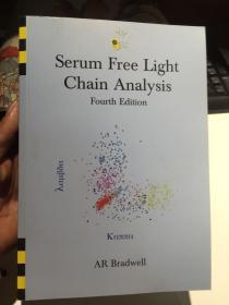 Serum Free Light Chain Analysis Fourth Edition 【无血清轻链分析 第四版 含光盘一张】