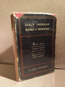 Early American Books & Printing(约翰·温特里奇《早期的美国图书与印刷》,作者签赠并题词,带插图,书话名家名作,布面精装难得带护封,1935年美国初版)