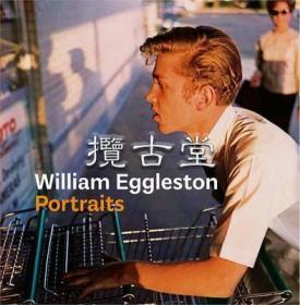 彩色摄影之父 William Eggleston 人像摄影集 William Eggleston: Portraits